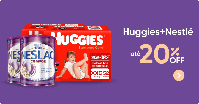 Huggies e Nestle até 20% OFF
